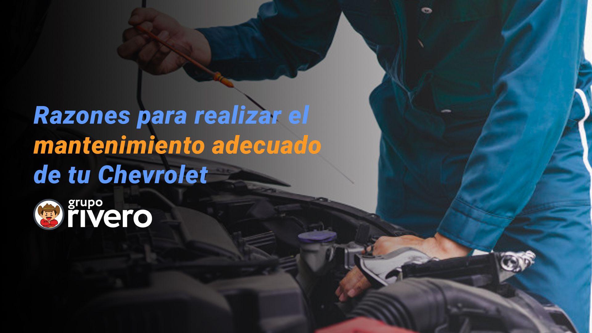 Conoce las razones para realizar el mantenimiento adecuado de tu Chevrolet.