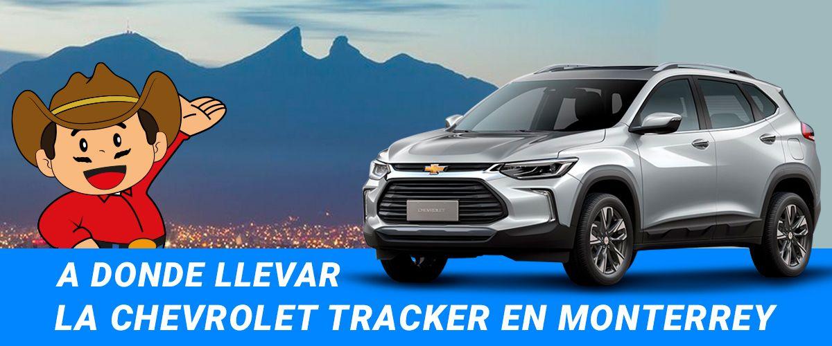 A donde llevar la Chevrolet Tracker en Monterrey