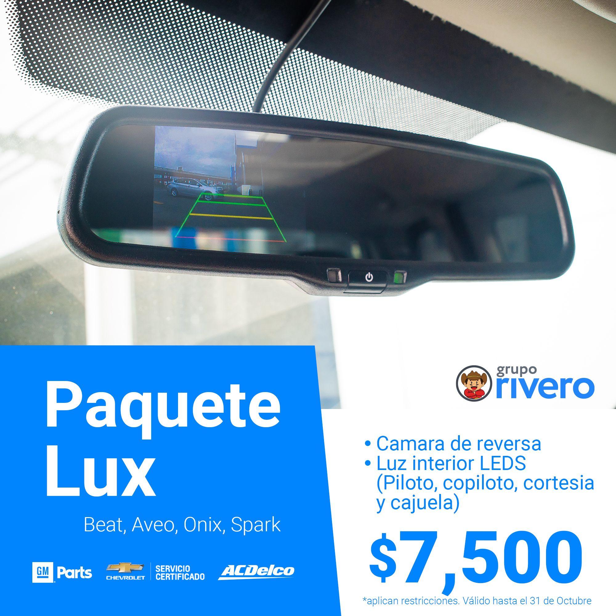 Paquete Lux para Beat, Aveo, Onix, Spark, camara de reversa, luz interior LED (Piloto, copiloto,cortesia y cajuela) por $7,500.00, aplican restricciones, válido hasta el 31 de octubre del 2020